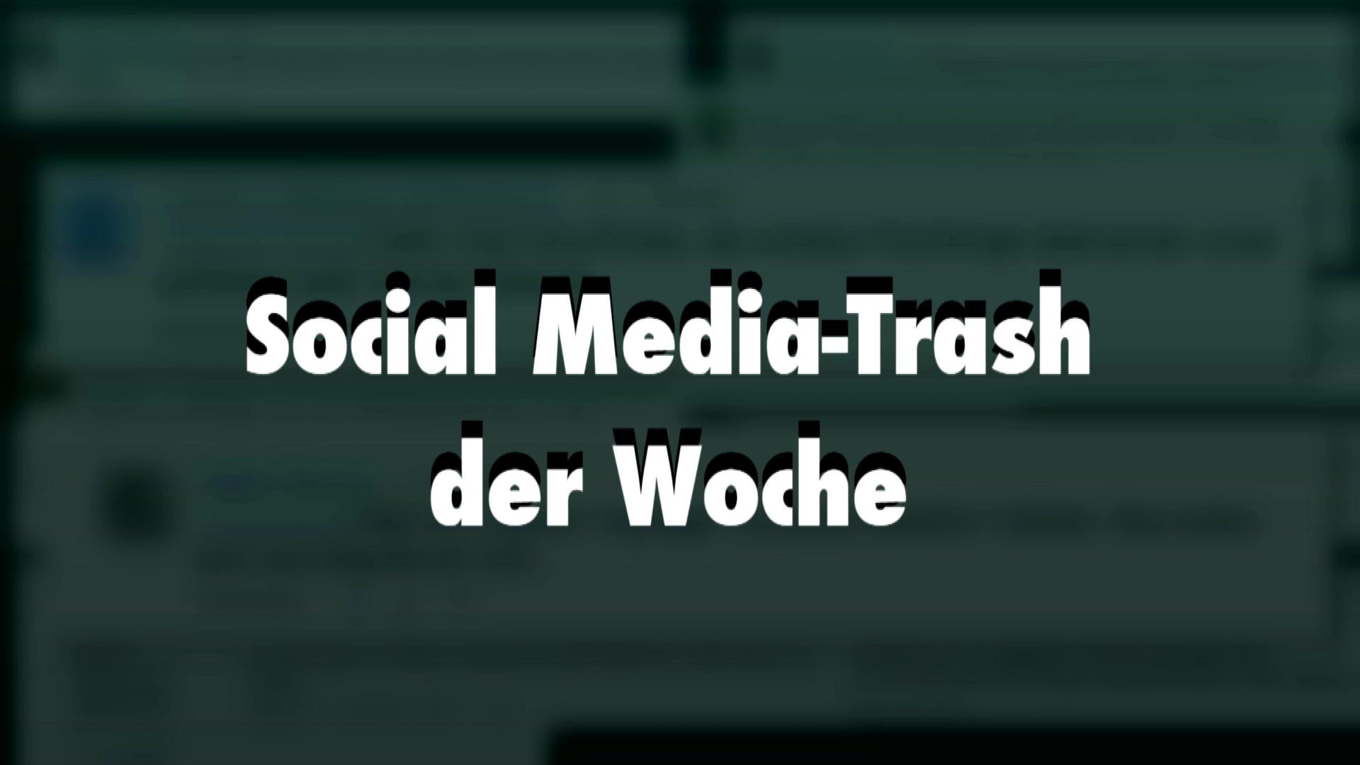 Social Media Trash der Woche #1