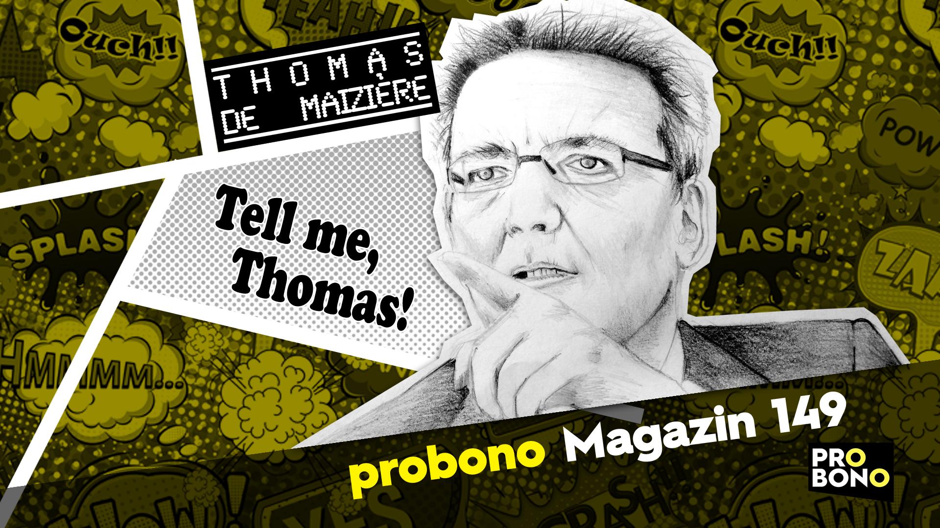 Tell me, Thomas! – So werden wir online überwacht (probono Magazin über Vorratsdatenspeicherung)