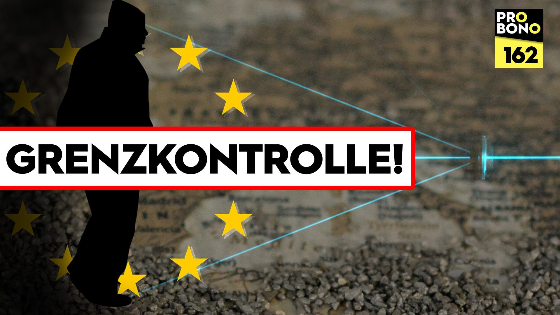 Schärfere EU-Grenzkontrollen – pro und contra (probono Magazin)