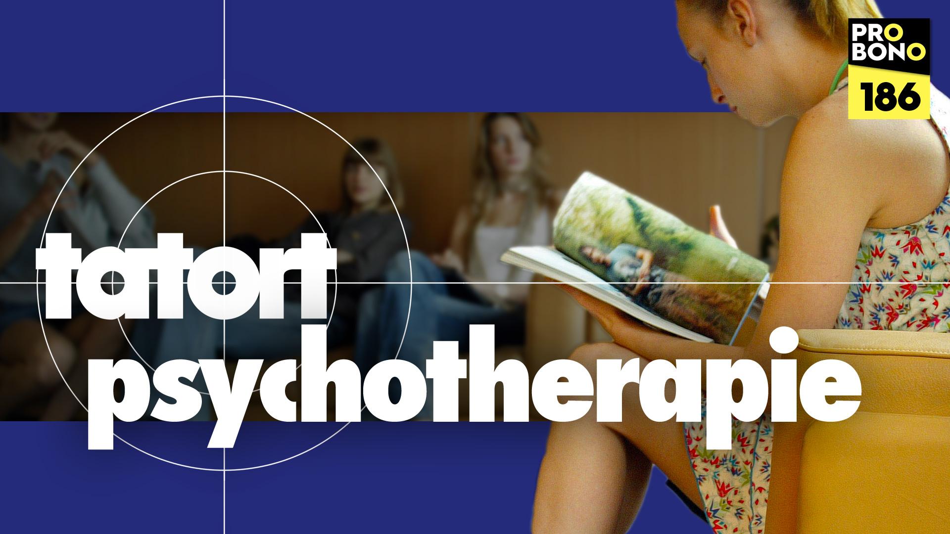 Tatort Psychotherapie (probono Magazin)