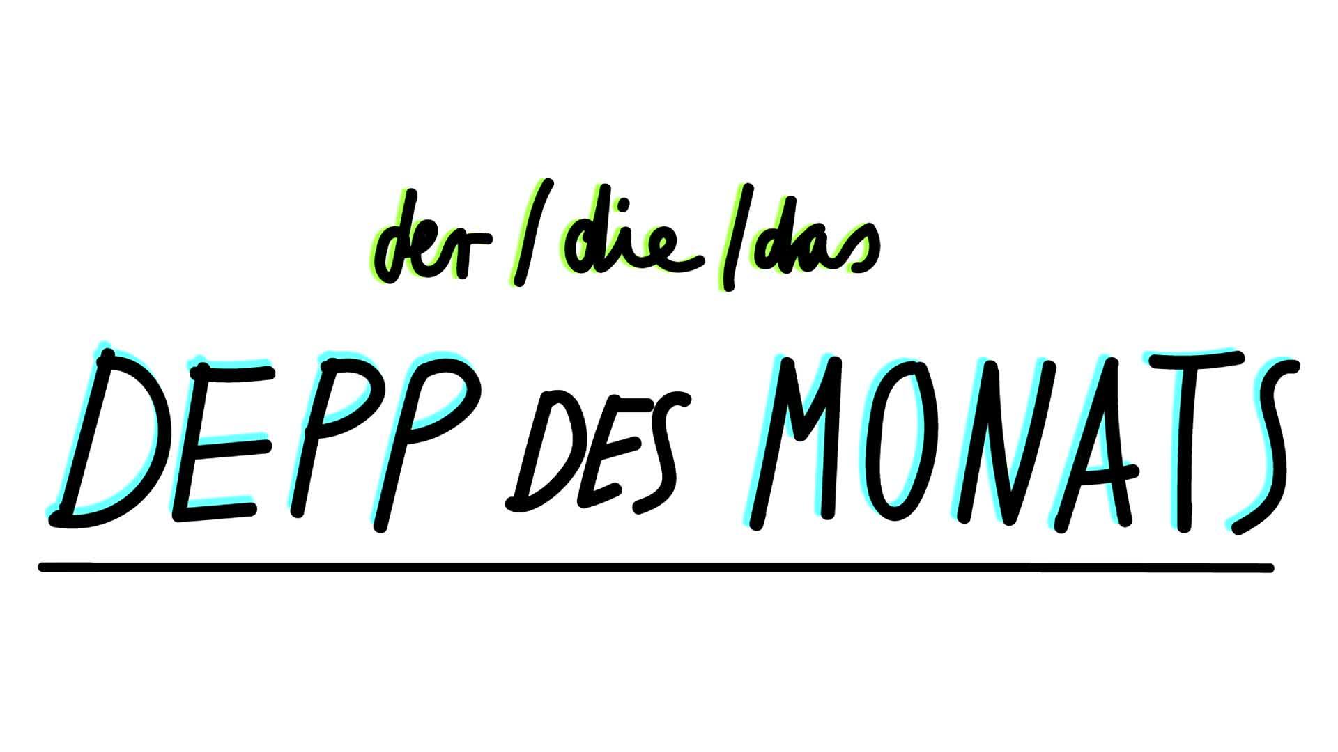 """Tarik Tesfu kürt den, die, das """"Depp des Monats""""."""