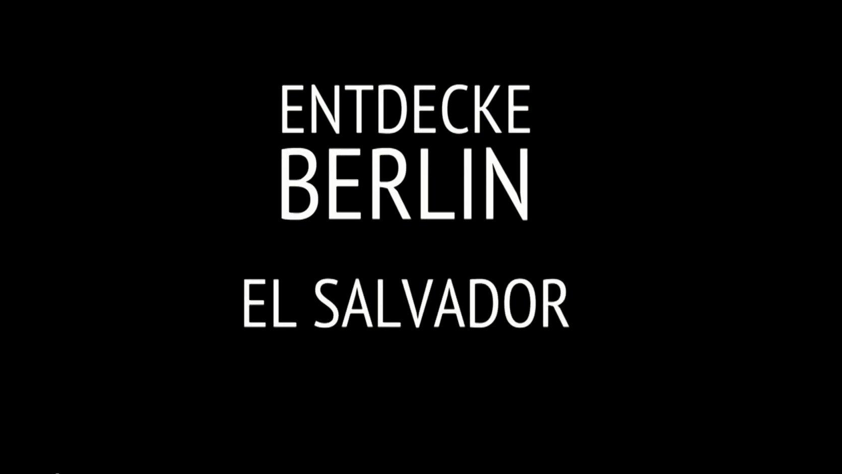 Entdecke Berlin. El Salvador