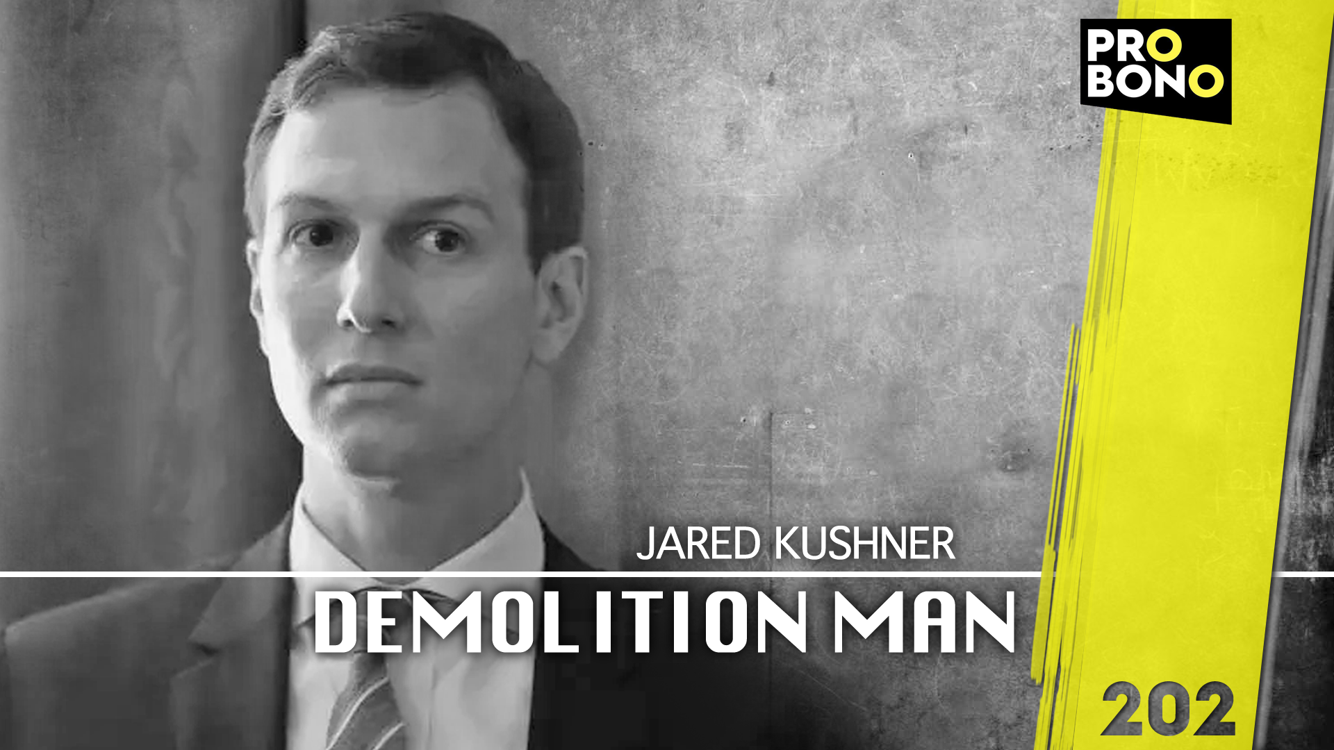 Jared Kushner – Der Demolition Man (probono Magazin)